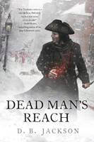 Dead Man's Reach, by D.B. Jackson (Jacket art by Chris McGrath)