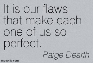 Quotation-Paige-Dearth-flaws-Meetville-Quotes-240204